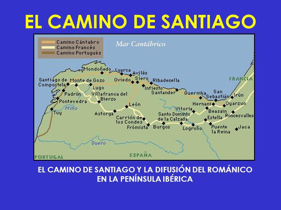 EL CAMINO DE SANTIAGO EL CAMINO DE SANTIAGO Y LA DIFUSIÓN DEL ROMÁNICO