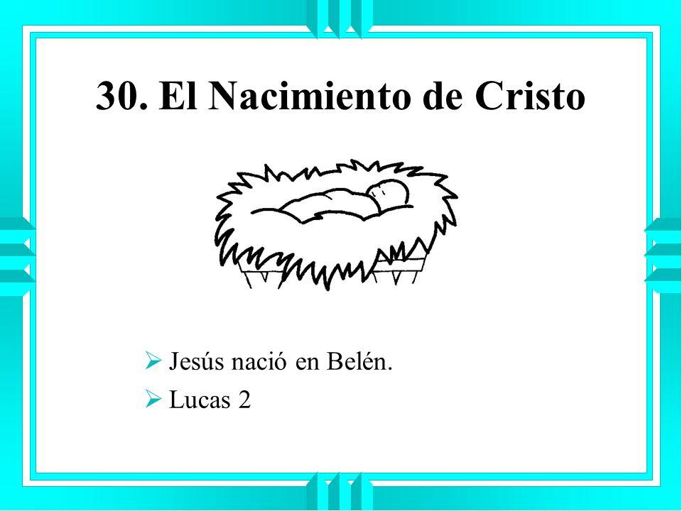 30. El Nacimiento de Cristo