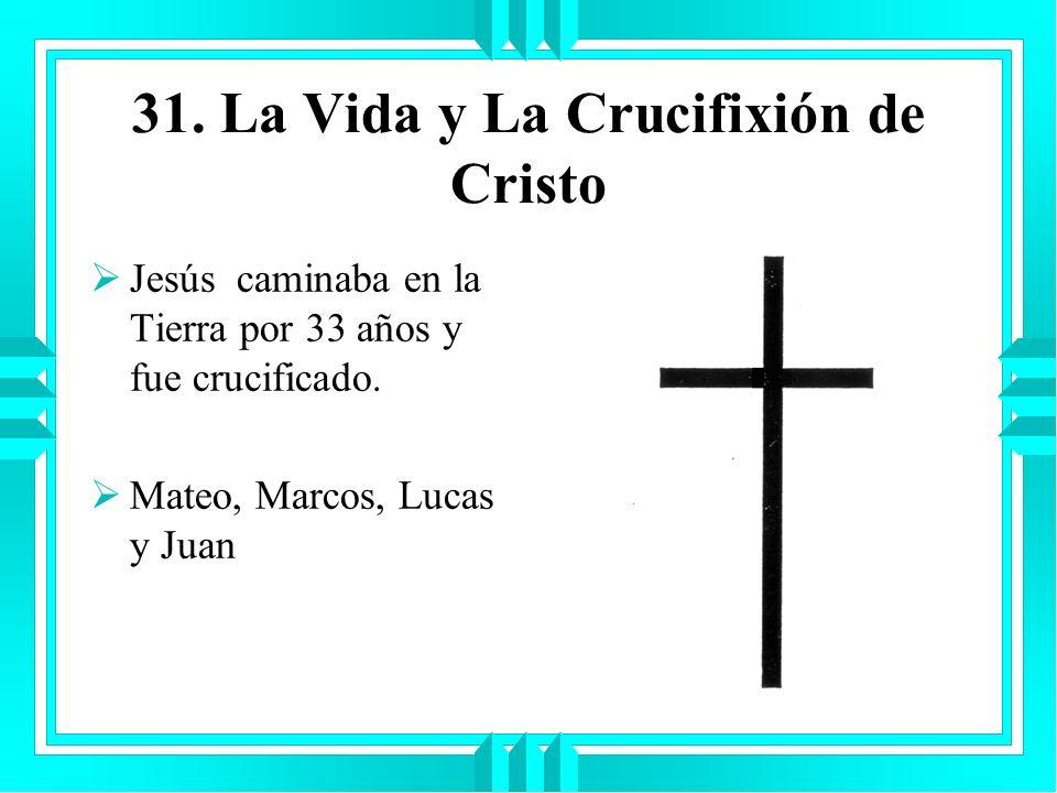 31. La Vida y La Crucifixión de Cristo