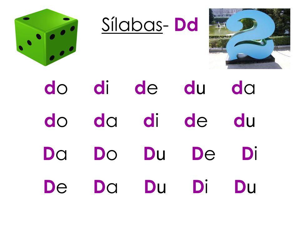 Sílabas- Dd do di de du da. do da di de du. Da Do Du De Di.