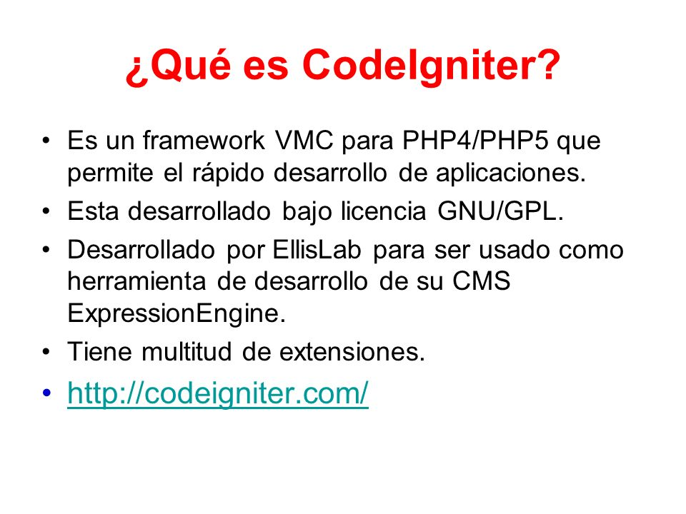 ¿Qué es CodeIgniter http://codeigniter.com/