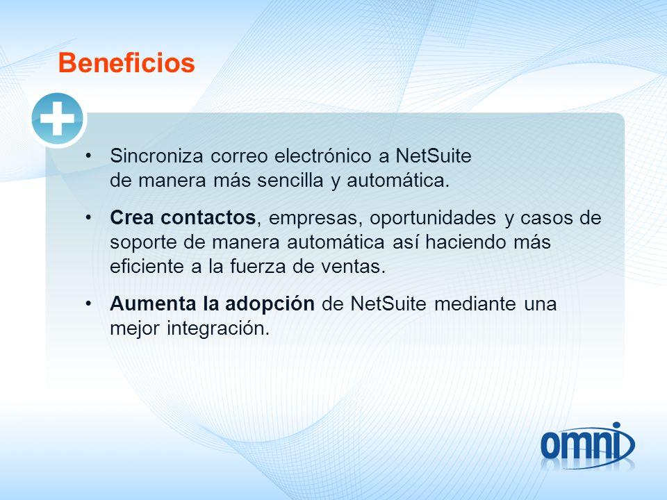 09/18/09Beneficios. Sincroniza correo electrónico a NetSuite de manera más sencilla y automática.