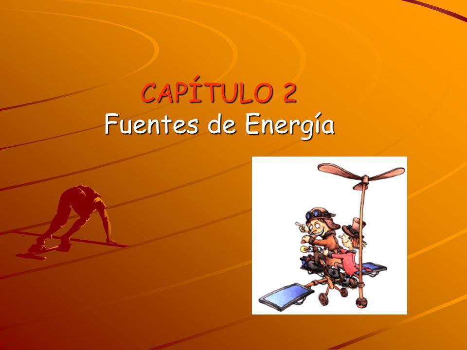 CAPÍTULO 2 Fuentes de Energía