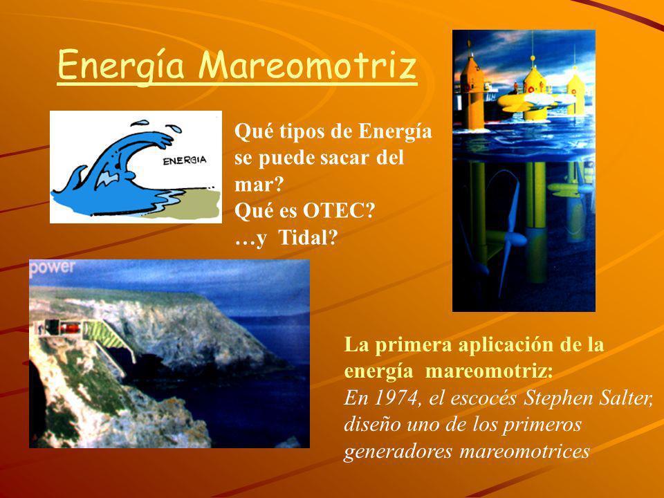 Energía Mareomotriz Qué tipos de Energía se puede sacar del mar