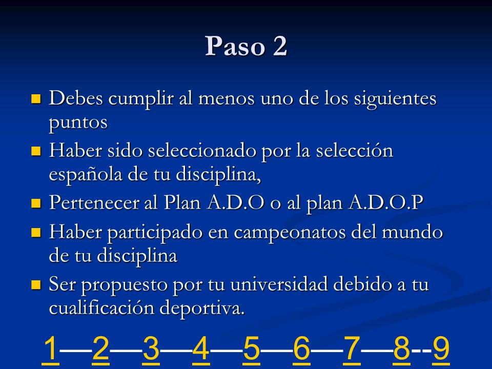 Paso 2 Debes cumplir al menos uno de los siguientes puntos. Haber sido seleccionado por la selección española de tu disciplina,