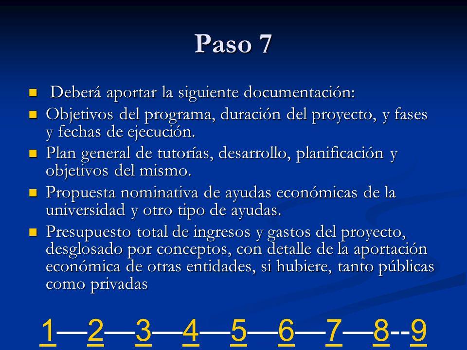 1—2—3—4—5—6—7—8--9 Paso 7 Deberá aportar la siguiente documentación: