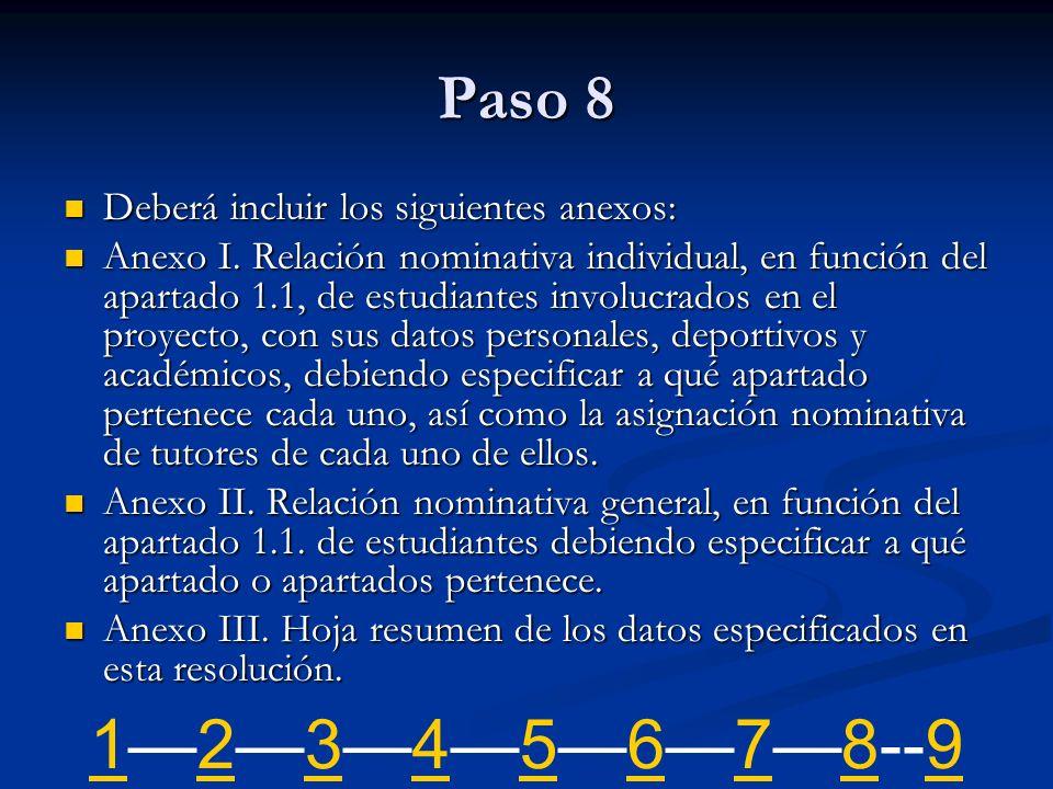 1—2—3—4—5—6—7—8--9 Paso 8 Deberá incluir los siguientes anexos: