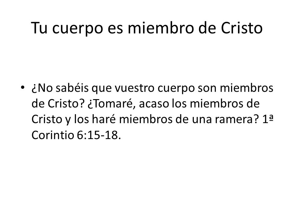 Tu cuerpo es miembro de Cristo