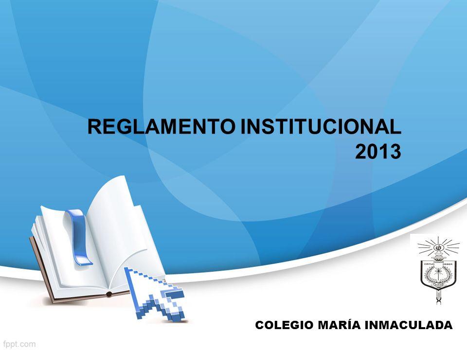 REGLAMENTO INSTITUCIONAL 2013
