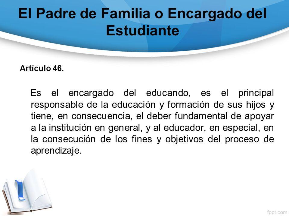 El Padre de Familia o Encargado del Estudiante