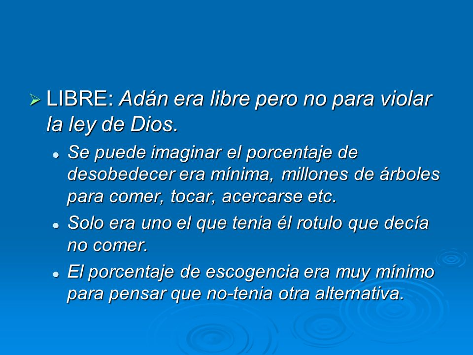 LIBRE: Adán era libre pero no para violar la ley de Dios.
