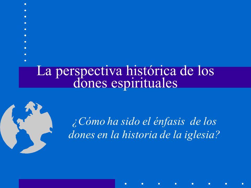 La perspectiva histórica de los dones espirituales