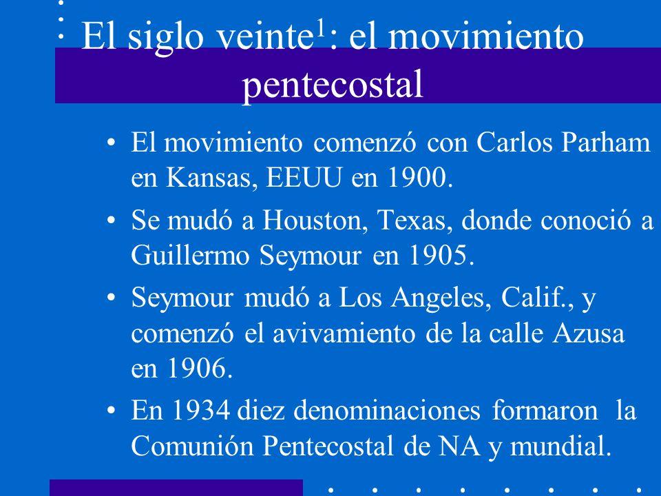 El siglo veinte1: el movimiento pentecostal