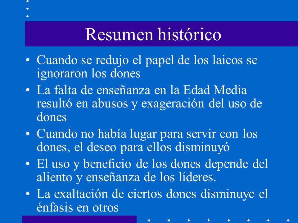 Resumen histórico Cuando se redujo el papel de los laicos se ignoraron los dones.