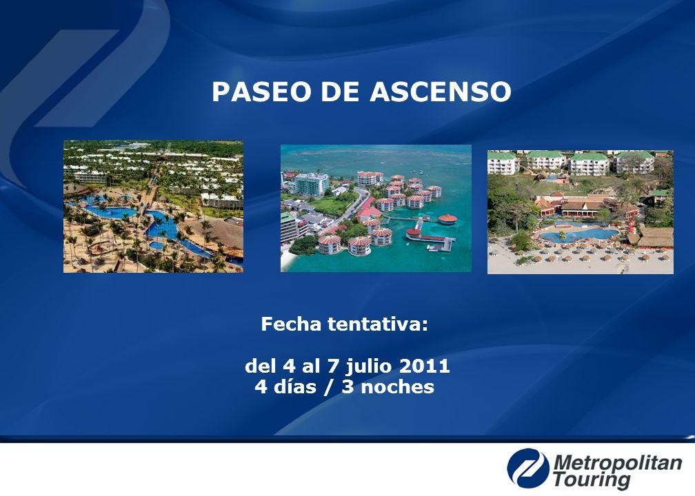 Fecha tentativa: del 4 al 7 julio 2011 4 días / 3 noches
