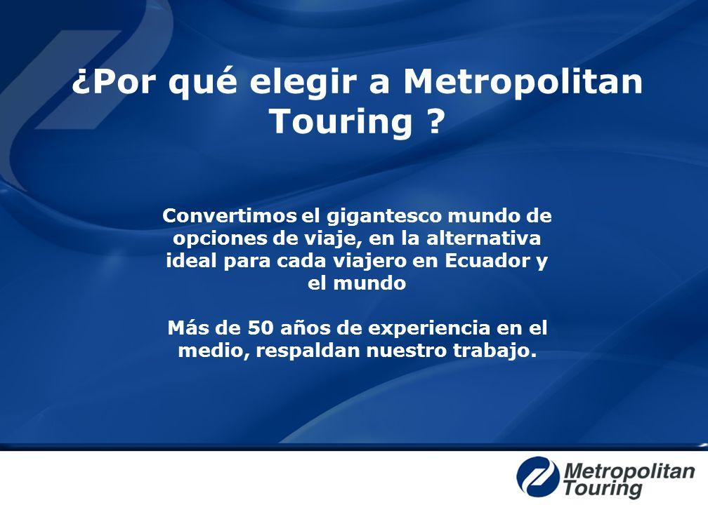 ¿Por qué elegir a Metropolitan Touring