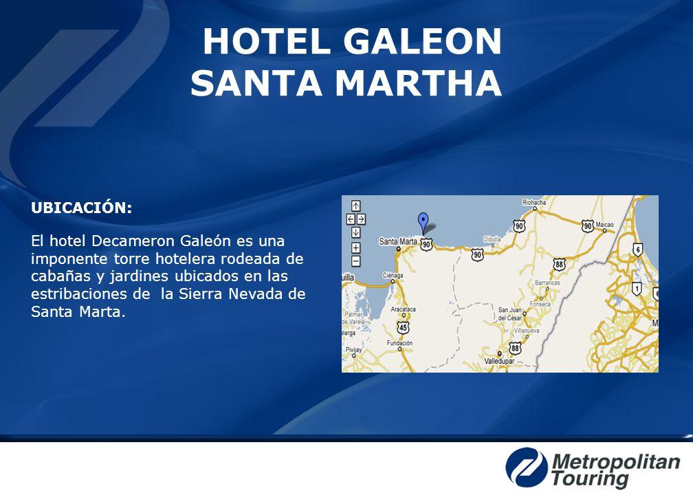 HOTEL GALEON SANTA MARTHA