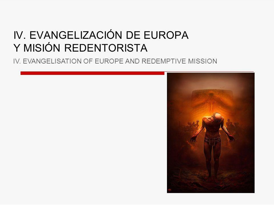IV. EVANGELIZACIÓN DE EUROPA Y MISIÓN REDENTORISTA