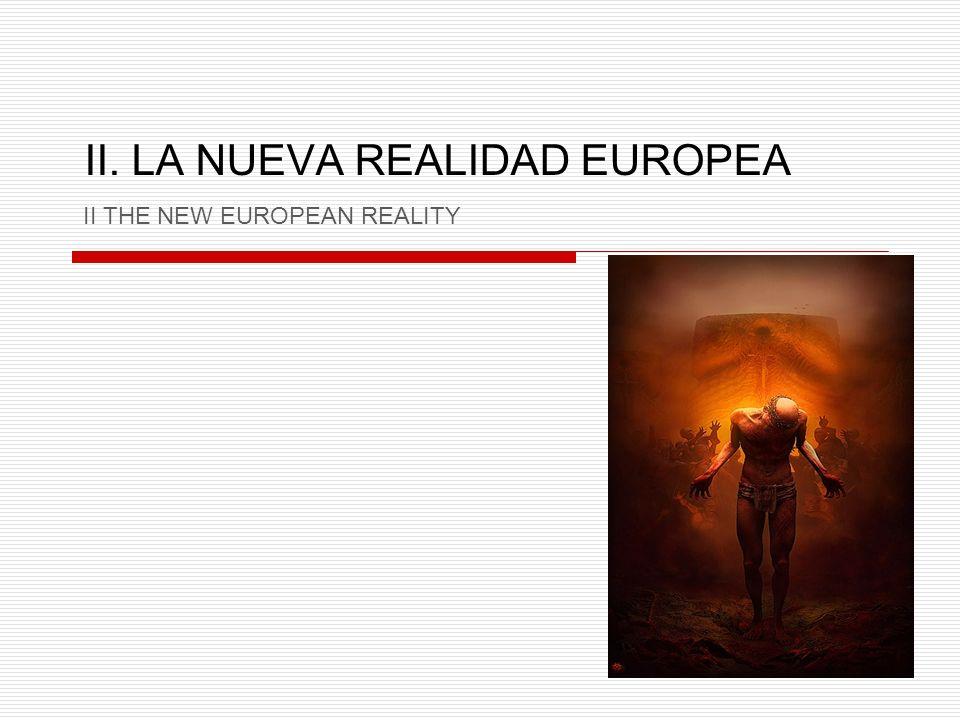 II. LA NUEVA REALIDAD EUROPEA
