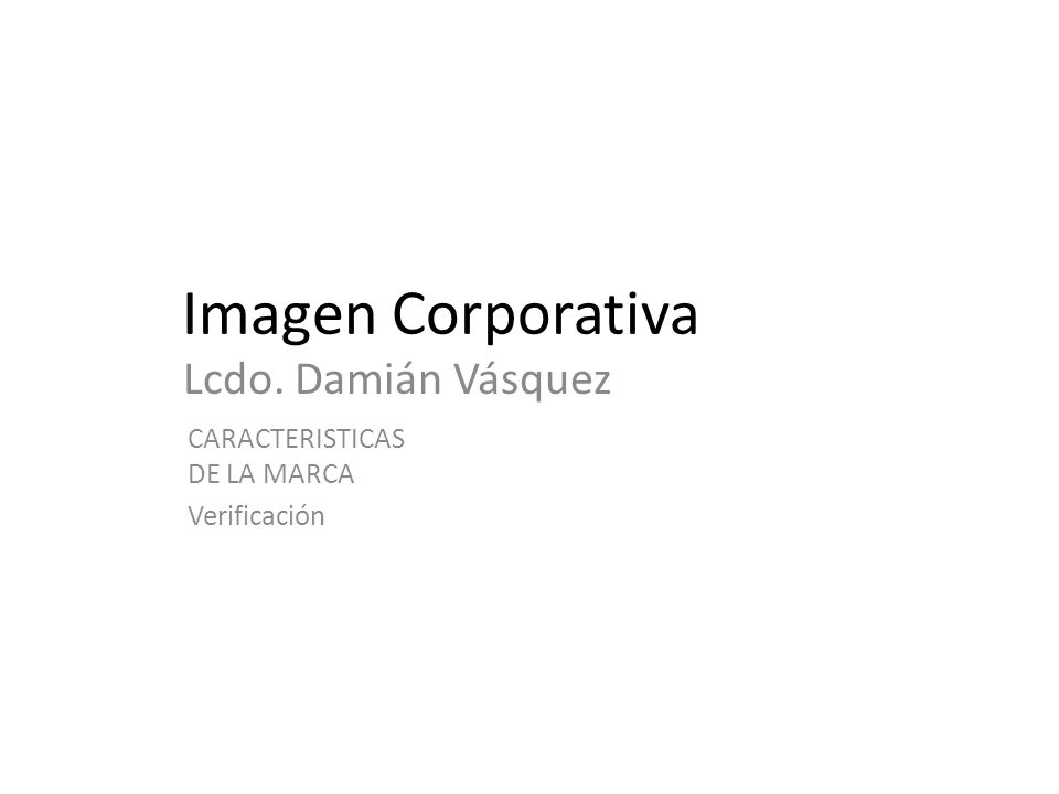 Imagen Corporativa Lcdo. Damián Vásquez CARACTERISTICAS DE LA MARCA