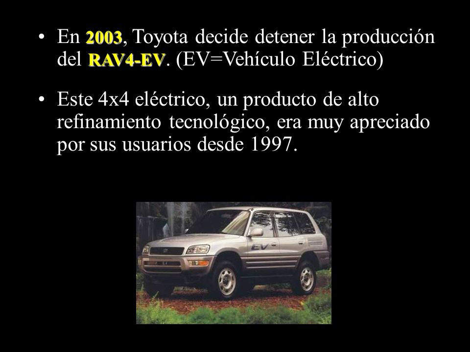 En 2003, Toyota decide detener la producción del RAV4-EV