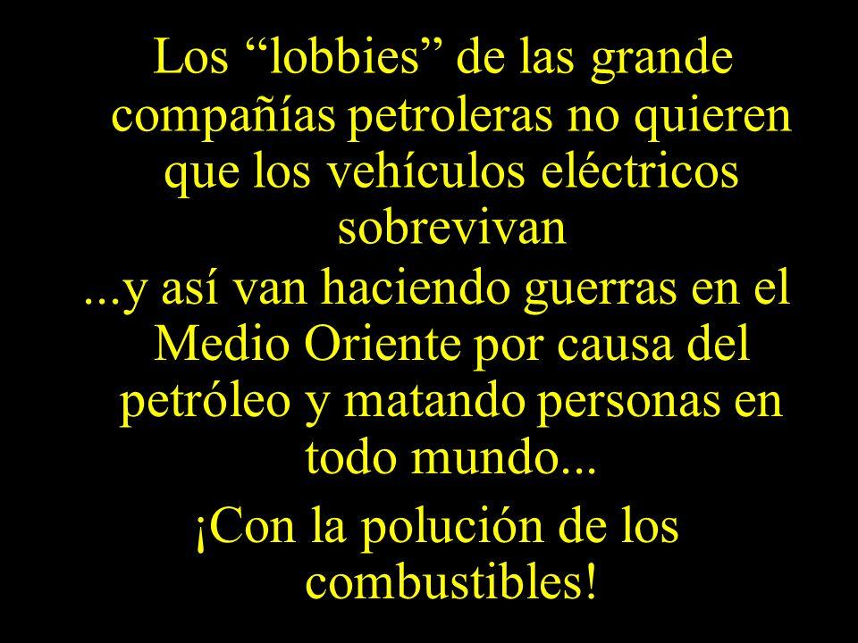 ¡Con la polución de los combustibles!