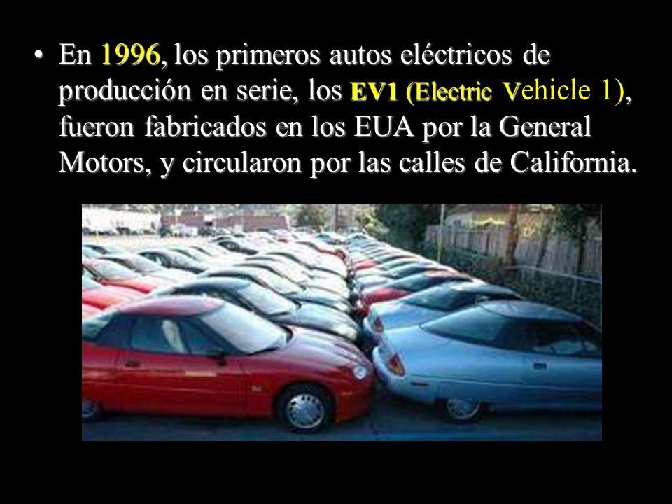 En 1996, los primeros autos eléctricos de producción en serie, los EV1 (Electric Vehicle 1), fueron fabricados en los EUA por la General Motors, y circularon por las calles de California.