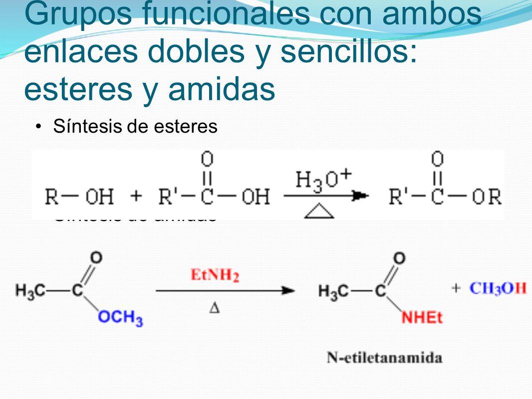 Grupos funcionales con ambos enlaces dobles y sencillos: esteres y amidas