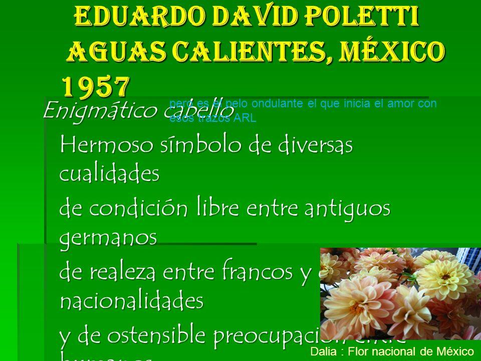 Eduardo David Poletti Aguas Calientes, México 1957