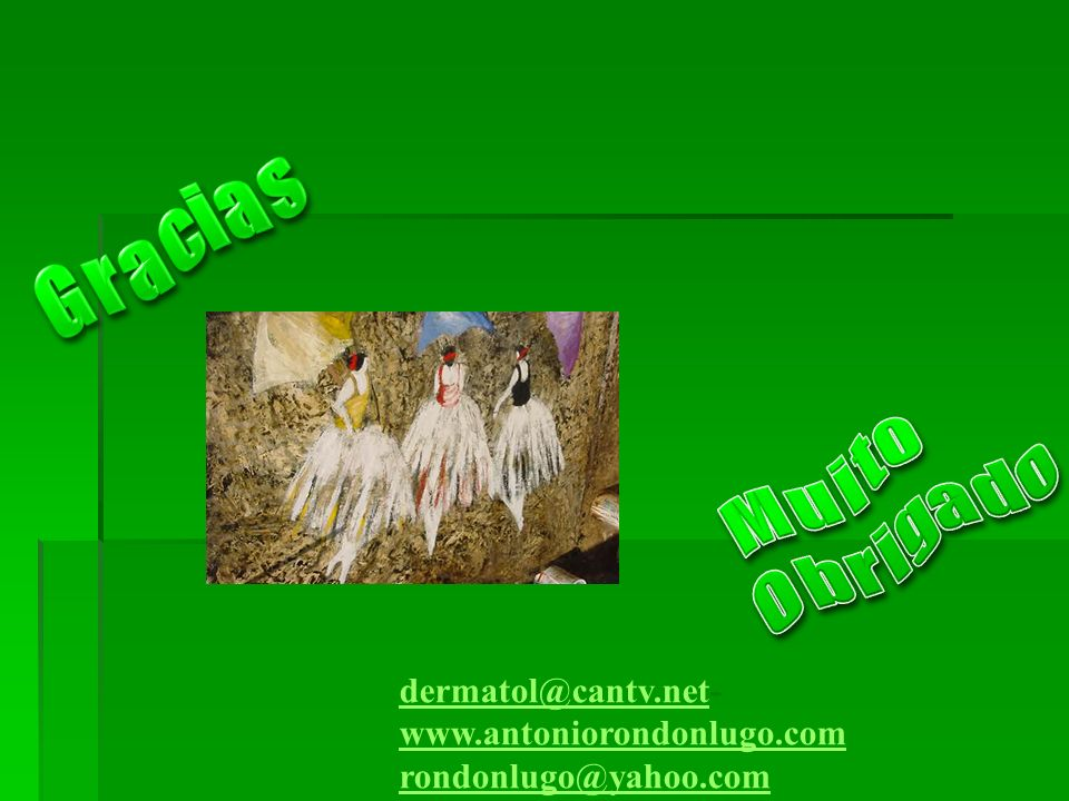 dermatol@cantv.net- www.antoniorondonlugo.com rondonlugo@yahoo.com