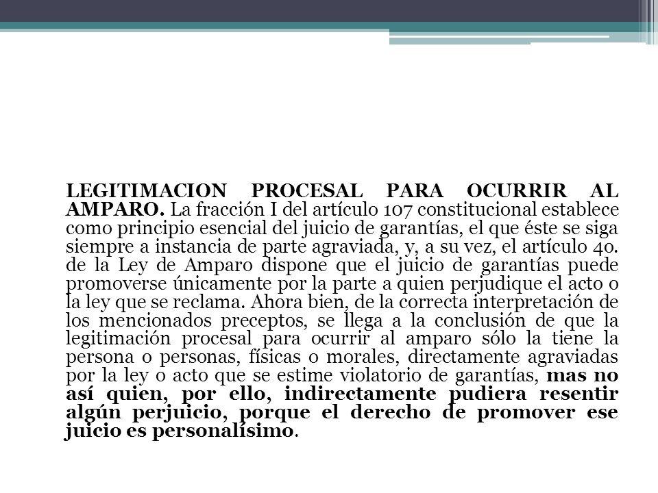 LEGITIMACION PROCESAL PARA OCURRIR AL AMPARO
