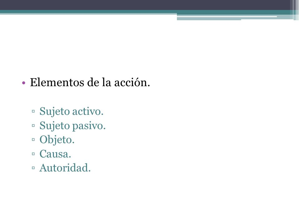Elementos de la acción. Sujeto activo. Sujeto pasivo. Objeto. Causa.