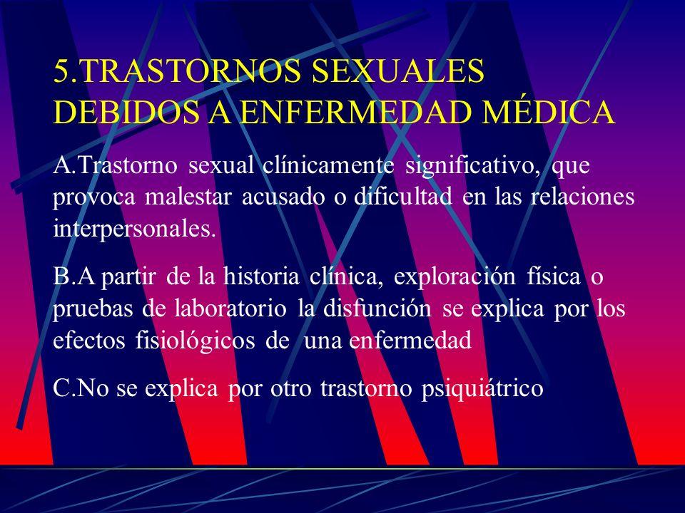 5.TRASTORNOS SEXUALES DEBIDOS A ENFERMEDAD MÉDICA
