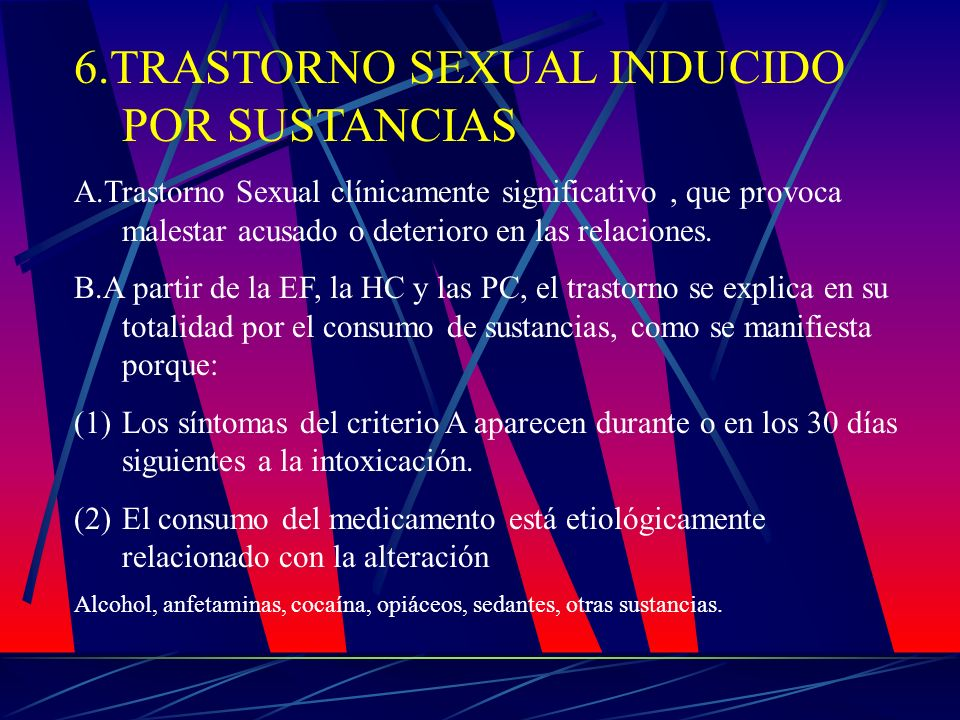 6.TRASTORNO SEXUAL INDUCIDO POR SUSTANCIAS