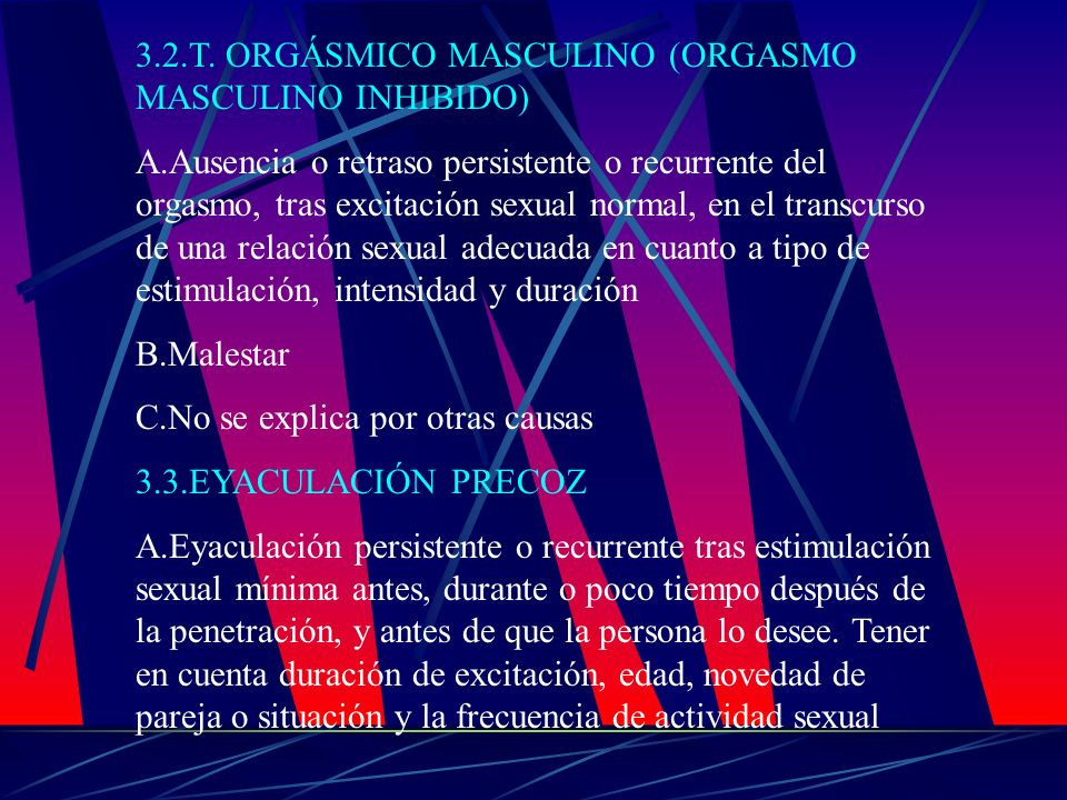 3.2.T. ORGÁSMICO MASCULINO (ORGASMO MASCULINO INHIBIDO)