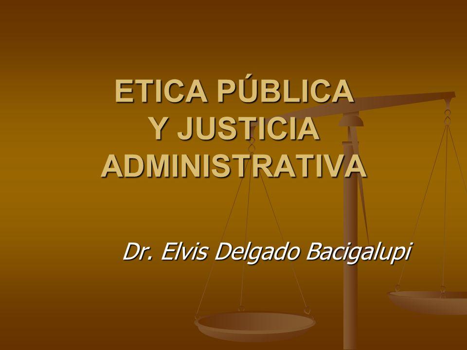 ETICA PÚBLICA Y JUSTICIA ADMINISTRATIVA