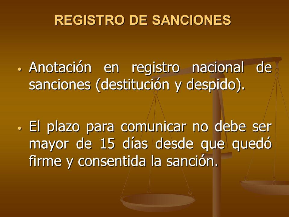 Anotación en registro nacional de sanciones (destitución y despido).