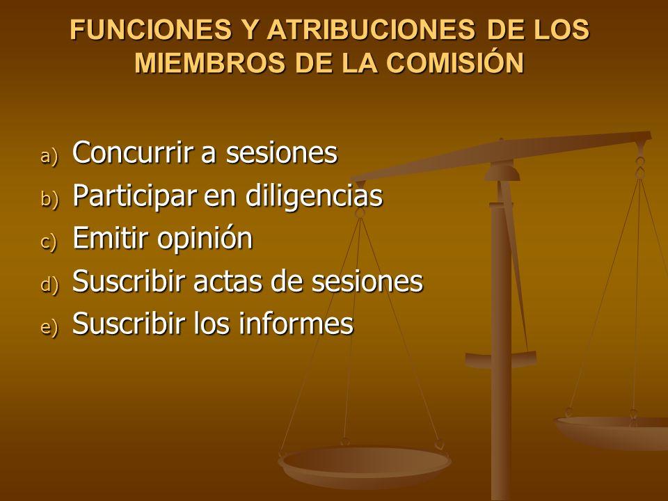 FUNCIONES Y ATRIBUCIONES DE LOS MIEMBROS DE LA COMISIÓN