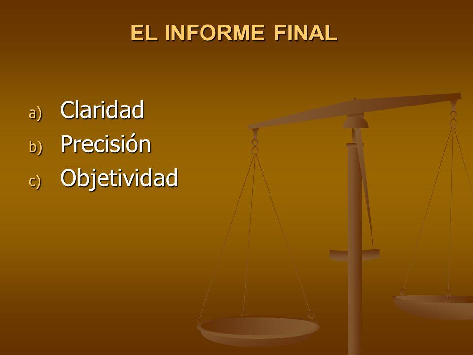 EL INFORME FINAL Claridad Precisión Objetividad
