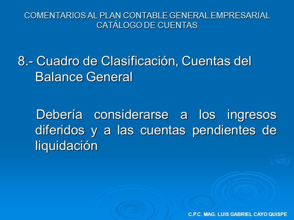 COMENTARIOS AL PLAN CONTABLE GENERAL EMPRESARIAL CATÁLOGO DE CUENTAS