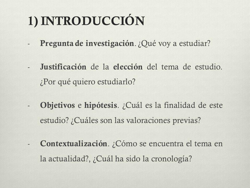 1) INTRODUCCIÓN Pregunta de investigación. ¿Qué voy a estudiar
