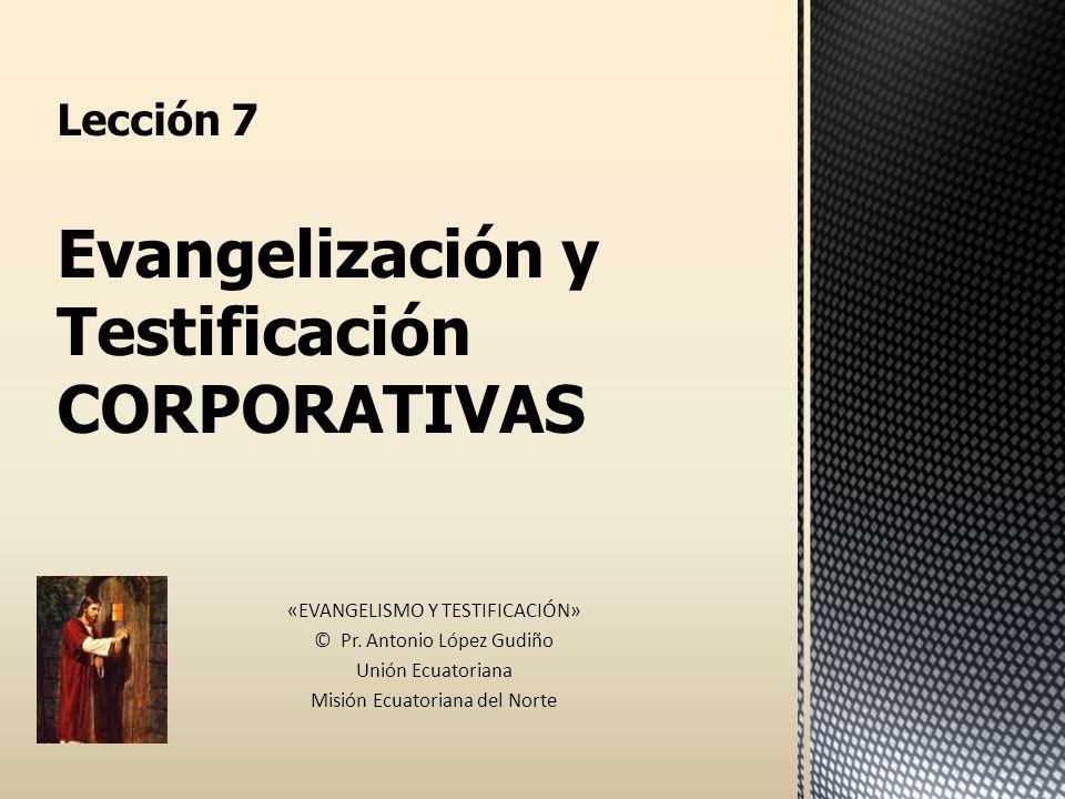 Lección 7 Evangelización y Testificación CORPORATIVAS