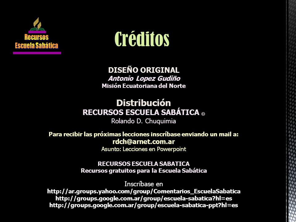 Créditos Distribución DISEÑO ORIGINAL RECURSOS ESCUELA SABÁTICA ©