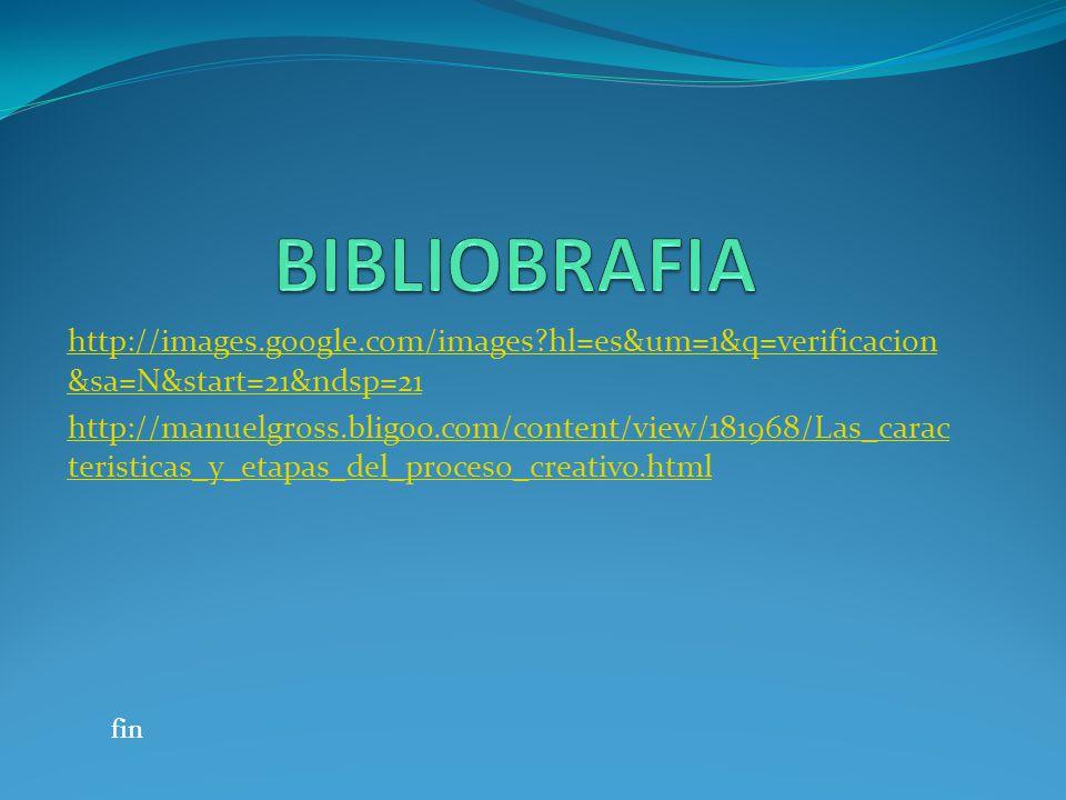 BIBLIOBRAFIA http://images.google.com/images hl=es&um=1&q=verificacion&sa=N&start=21&ndsp=21.