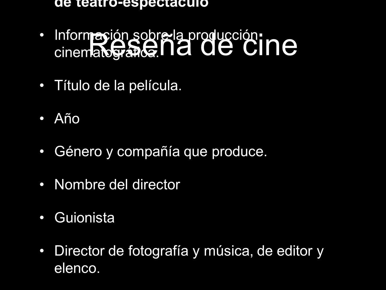 Reseña de cine Son los primeros tres puntos de la reseña de teatro-espectáculo. Información sobre la producción cinematográfica.