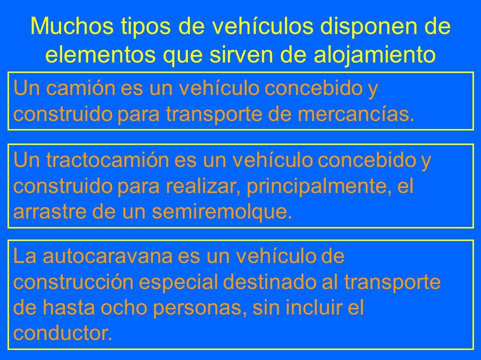 Muchos tipos de vehículos disponen de elementos que sirven de alojamiento