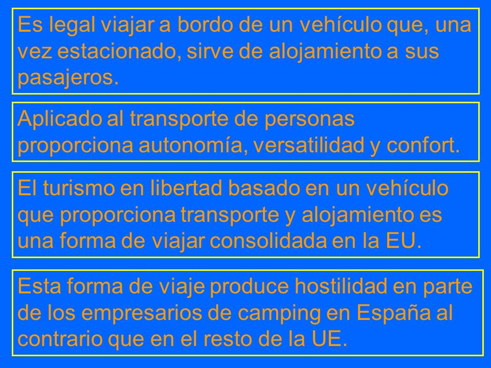 Es legal viajar a bordo de un vehículo que, una vez estacionado, sirve de alojamiento a sus pasajeros.