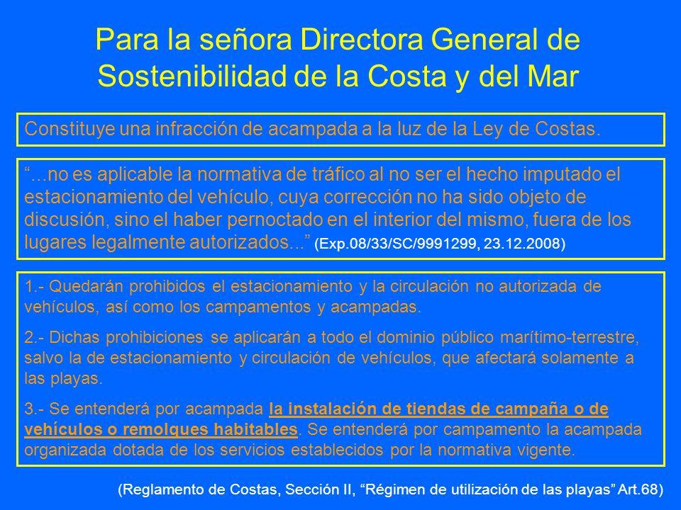 Para la señora Directora General de Sostenibilidad de la Costa y del Mar