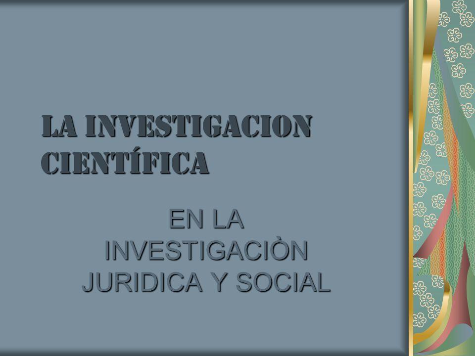 LA INVESTIGACION Científica