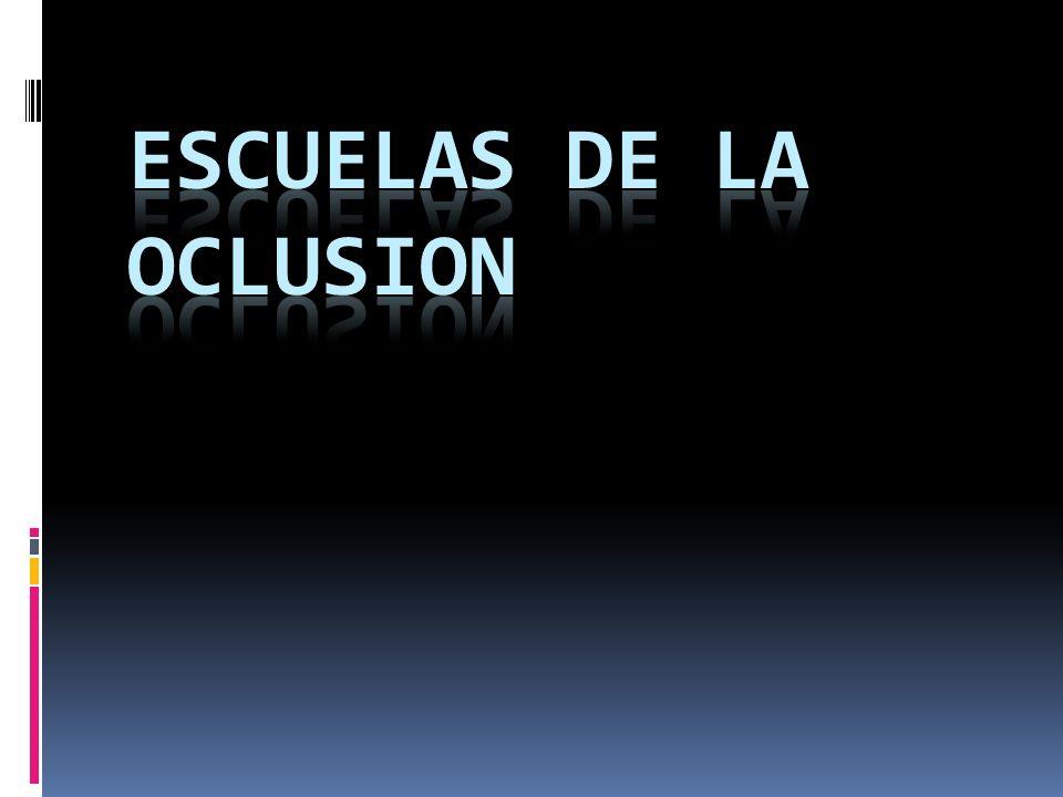 ESCUELAS DE LA OCLUSION
